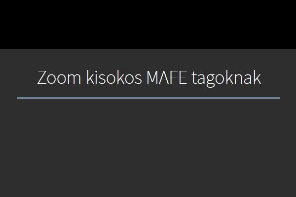 Zoom kisokos MAFE tagoknak